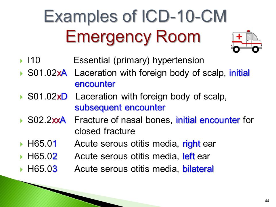  I10 Essential (primary) hypertension xAinitial encounter  S01.02xA Laceration with foreign body of scalp, initial encounter xD subsequent encounter