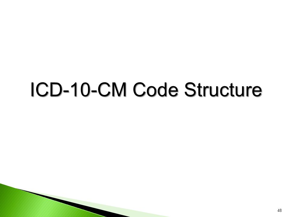 ICD-10-CM Code Structure 48