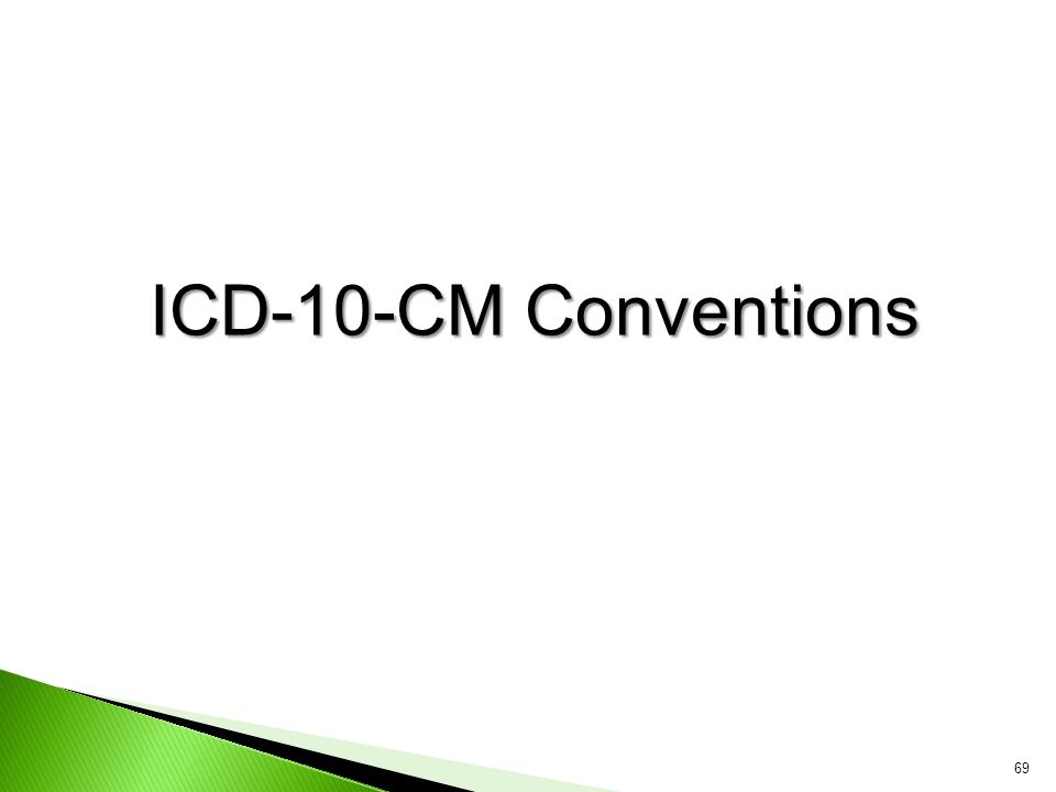 ICD-10-CM Conventions 69