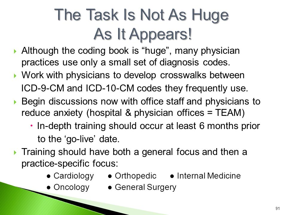 """ Although the coding book is """"huge"""", many physician practices use only a small set of diagnosis codes.  Work with physicians to develop crosswalks b"""