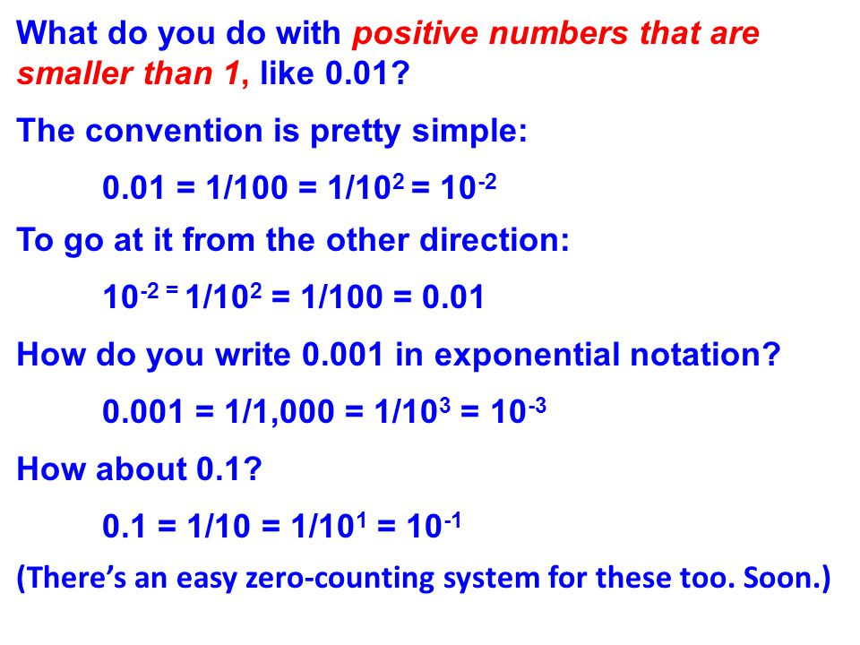 ____________________________________________________________________ Exponential notation for positive numbers less than 1.
