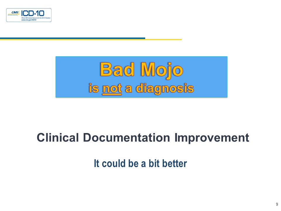 9 Health Data Consulting © 2010 Clinical Documentation Improvement It could be a bit better