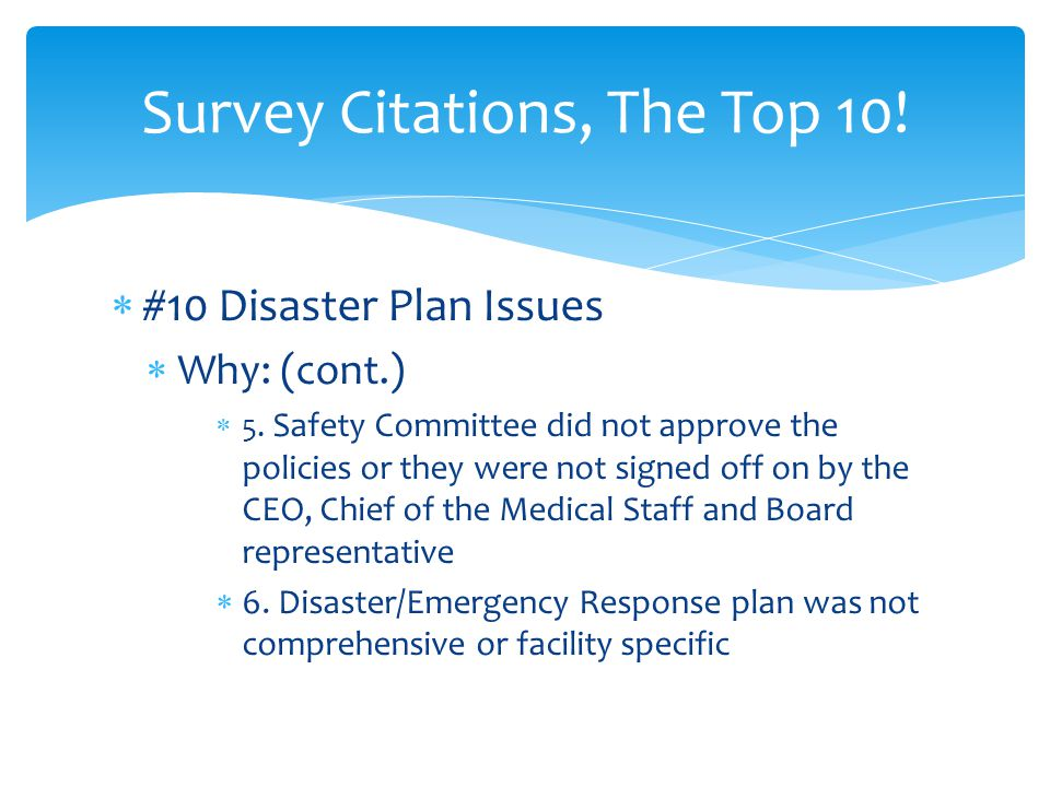  #10 Disaster Plan Issues  What to do:  1.Review/revise the plan annual and document  2.