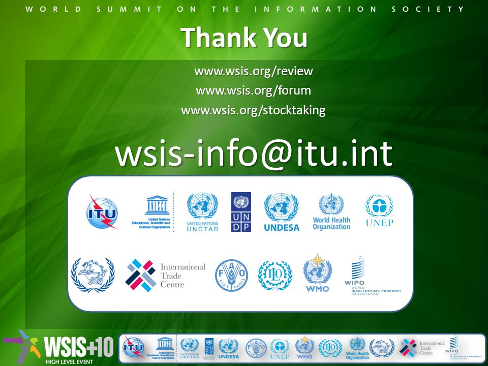 Thank You www.wsis.org/reviewwww.wsis.org/forumwww.wsis.org/stocktakingwsis-info@itu.int