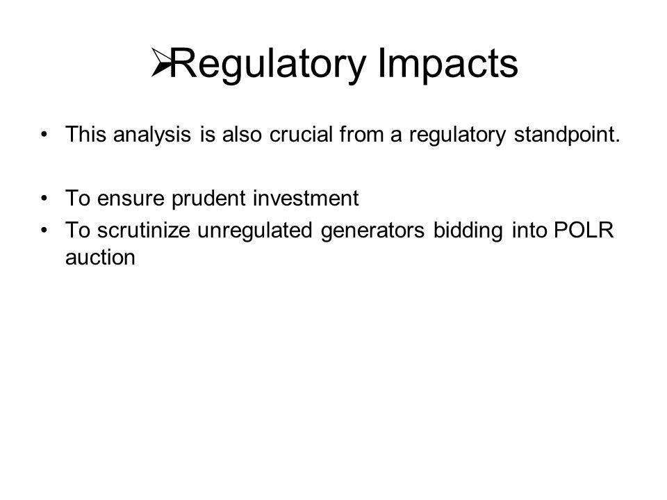  Regulatory Impacts This analysis is also crucial from a regulatory standpoint.