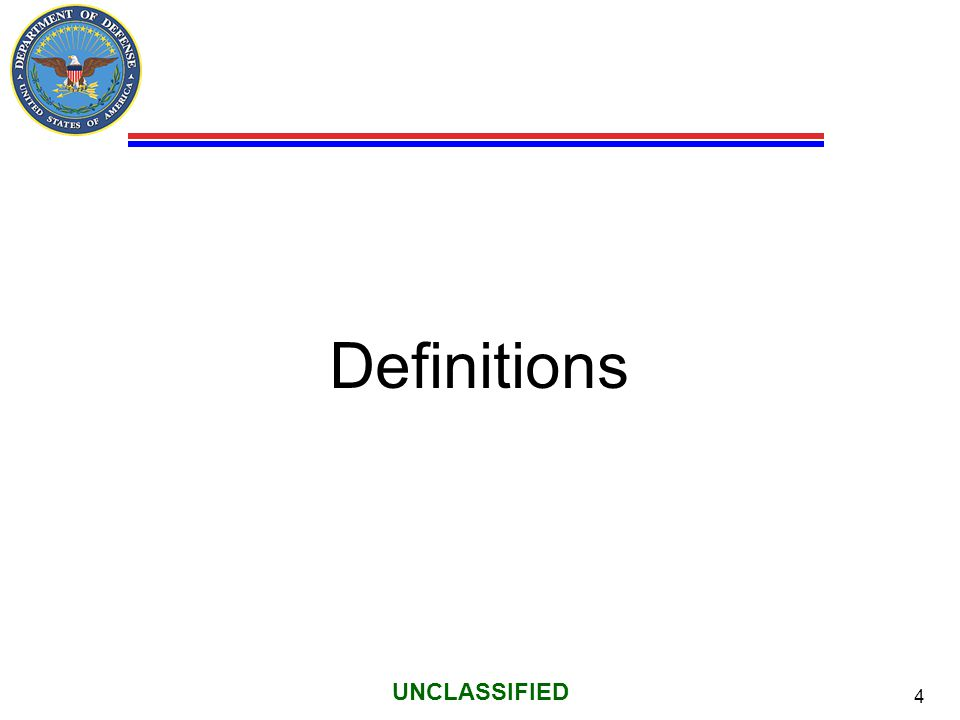 4 UNCLASSIFIED Definitions