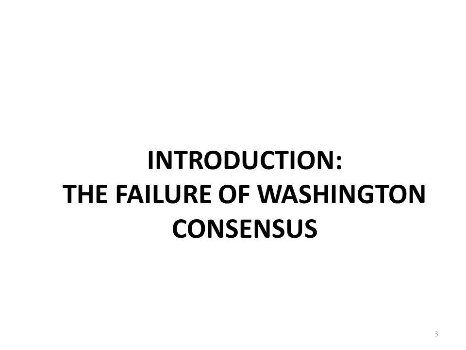INTRODUCTION: THE FAILURE OF WASHINGTON CONSENSUS 3