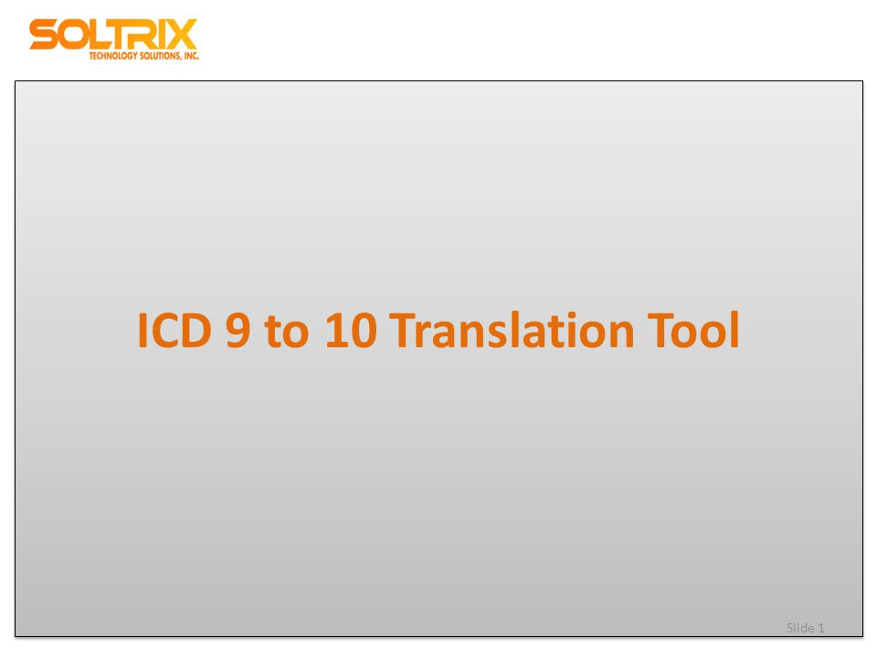 ICD 9 to 10 Translation Tool Slide 1