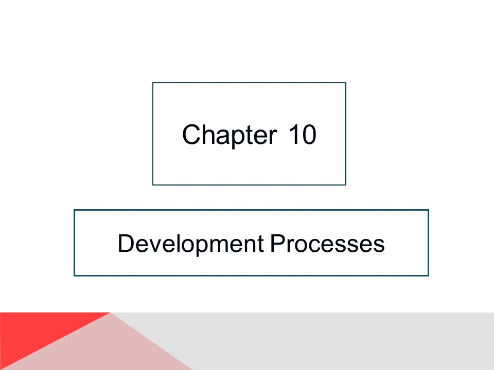 Development Processes Chapter 10