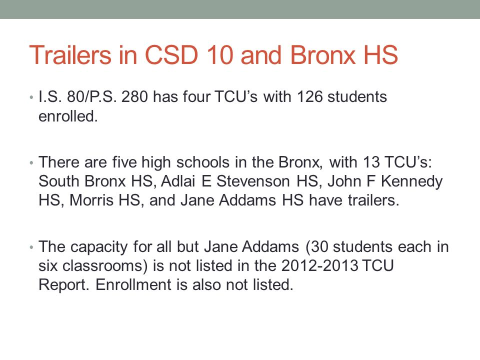 Trailers in CSD 10 and Bronx HS I.S. 80/P.S. 280 has four TCU's with 126 students enrolled.