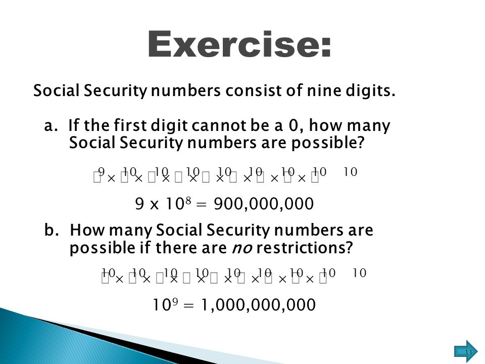                  Social Security numbers consist of nine digits.