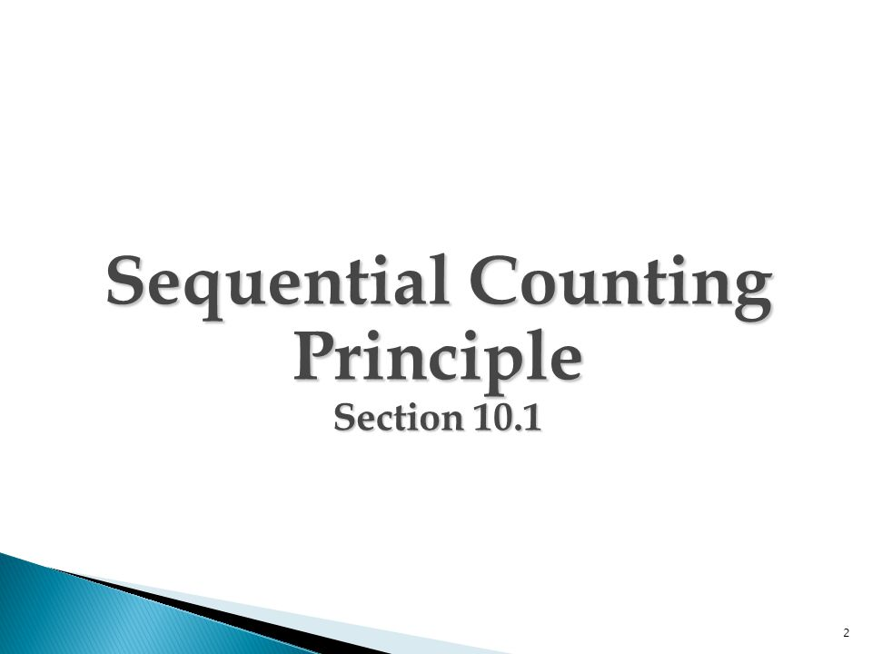 Sequential Counting Principle Section 10.1 2