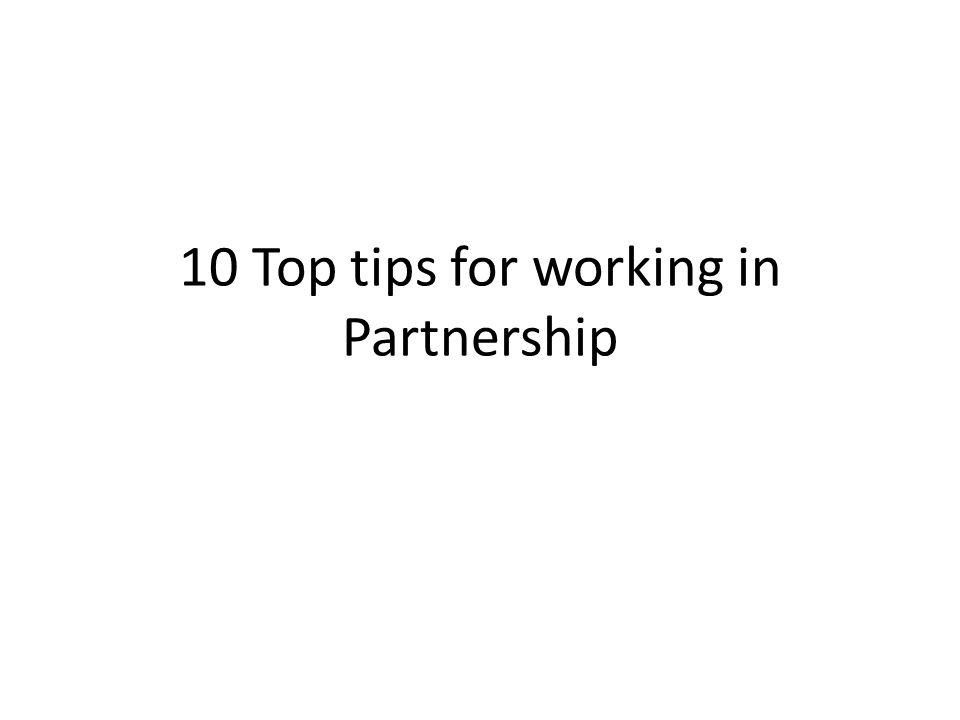 10 Top tips for working in Partnership