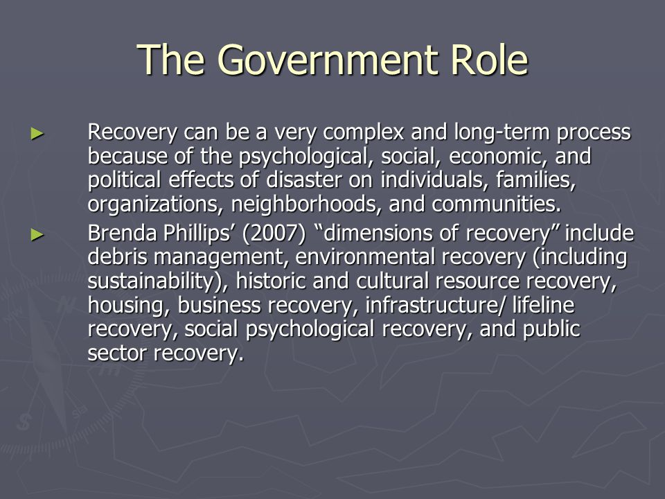 The Politics of Disaster Recovery ► As in any kind of intergovernmental and/or multi-organizational effort, conflicts arise over legal authority, organizational jurisdictions, personal prerogatives, and basic values.