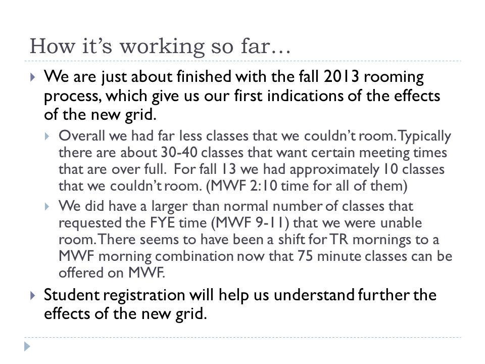 How it's working so far…  We are just about finished with the fall 2013 rooming process, which give us our first indications of the effects of the new grid.