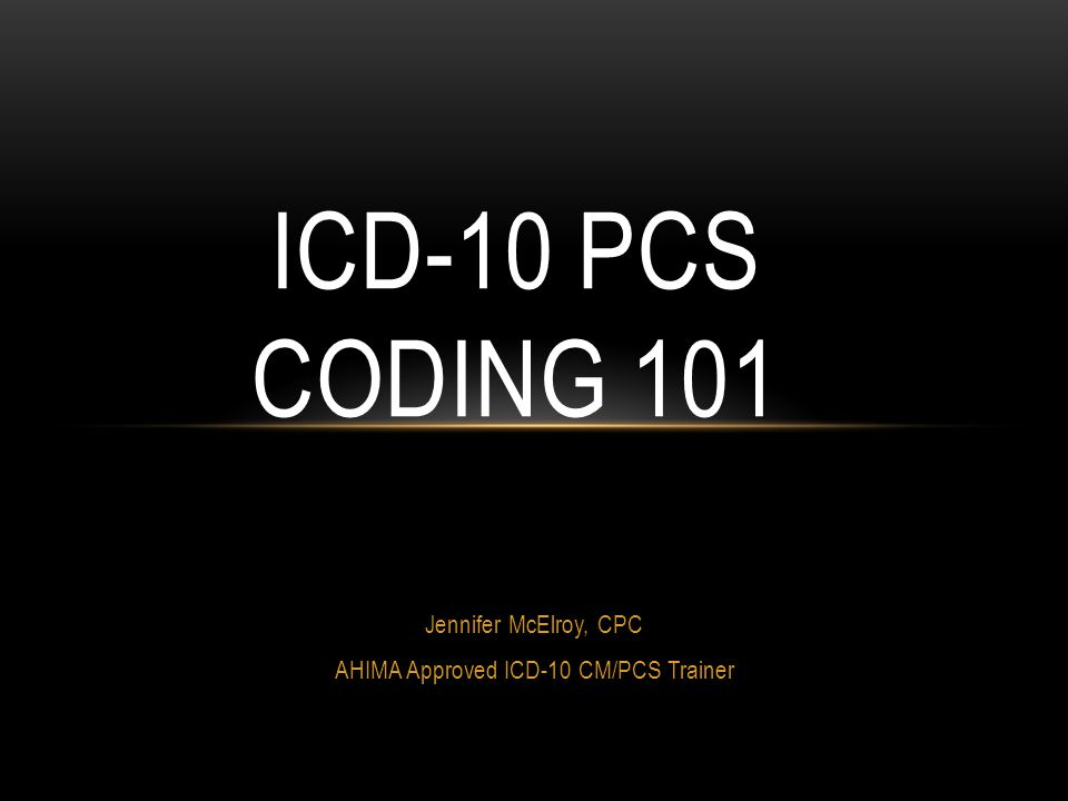 AGENDA ICD -10 PCS Guidelines & Conventions Medical Surgical Body Part vs Body System Root Operations Approaches Device Qualifiers Case Studies The Gray Section Case Studies