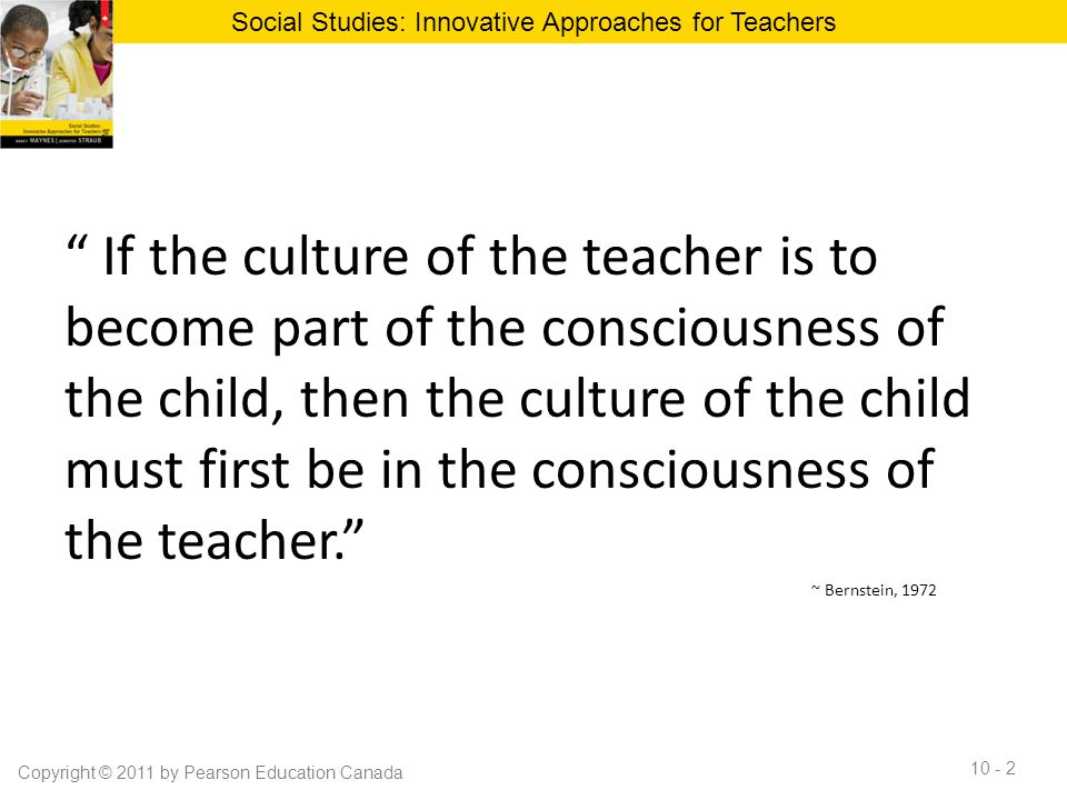 """"""" If the culture of the teacher is to become part of the consciousness of the child, then the culture of the child must first be in the consciousness"""