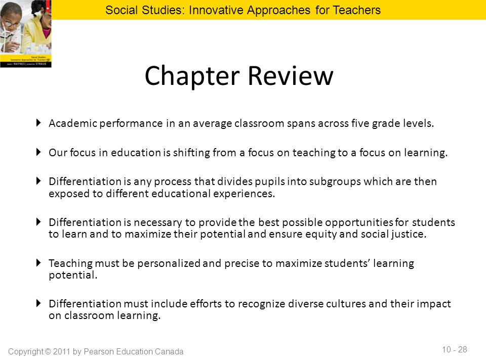 Chapter Review  Academic performance in an average classroom spans across five grade levels.  Our focus in education is shifting from a focus on tea