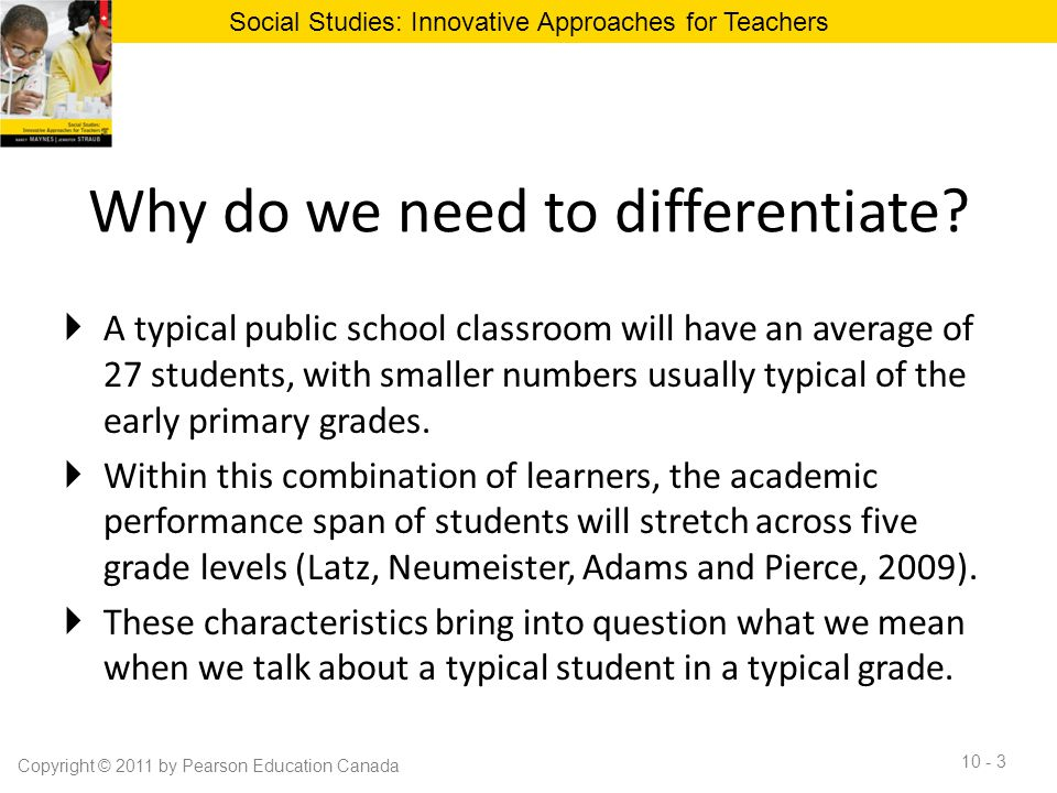 Differentiation provides… ...the best possible opportunities to learn and to maximize their potential.