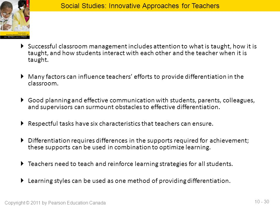  Successful classroom management includes attention to what is taught, how it is taught, and how students interact with each other and the teacher wh