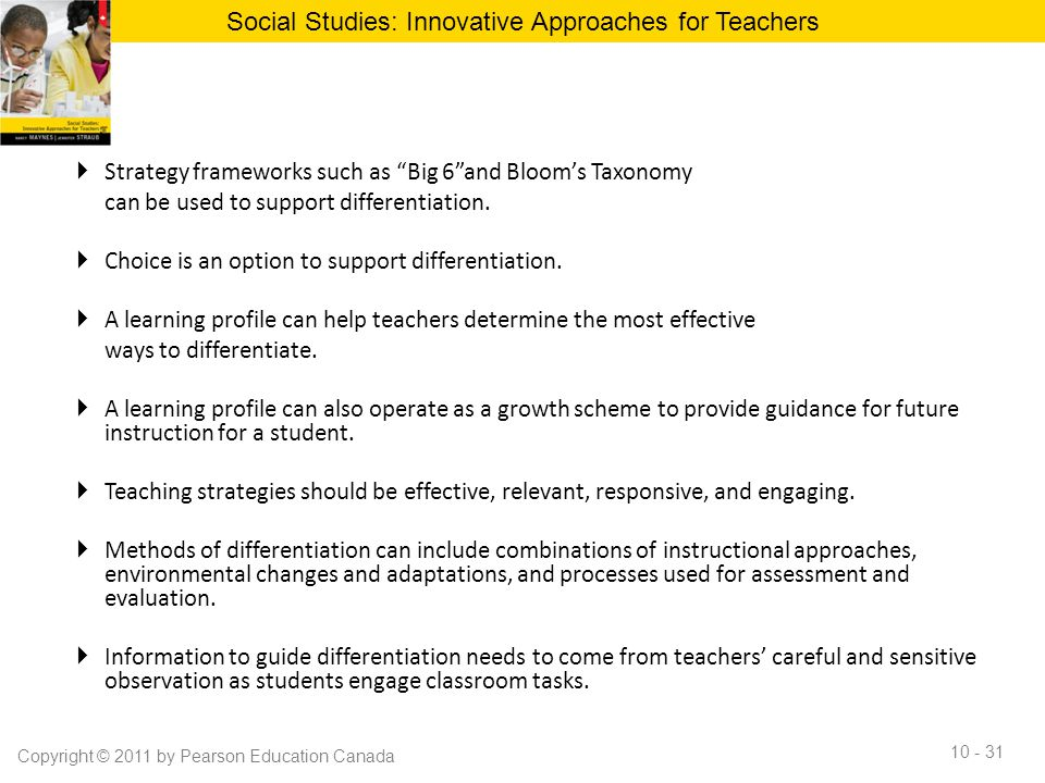 """ Strategy frameworks such as """"Big 6""""and Bloom's Taxonomy can be used to support differentiation.  Choice is an option to support differentiation. """