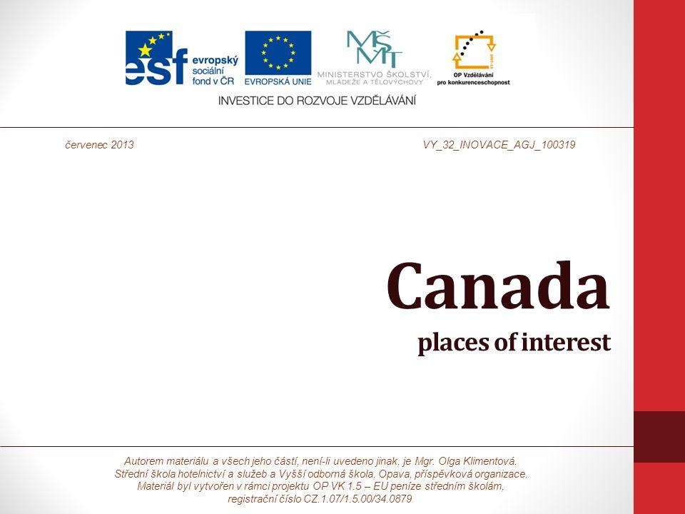 Canada places of interest Autorem materiálu a všech jeho částí, není-li uvedeno jinak, je Mgr. Olga Klimentová. Střední škola hotelnictví a služeb a V