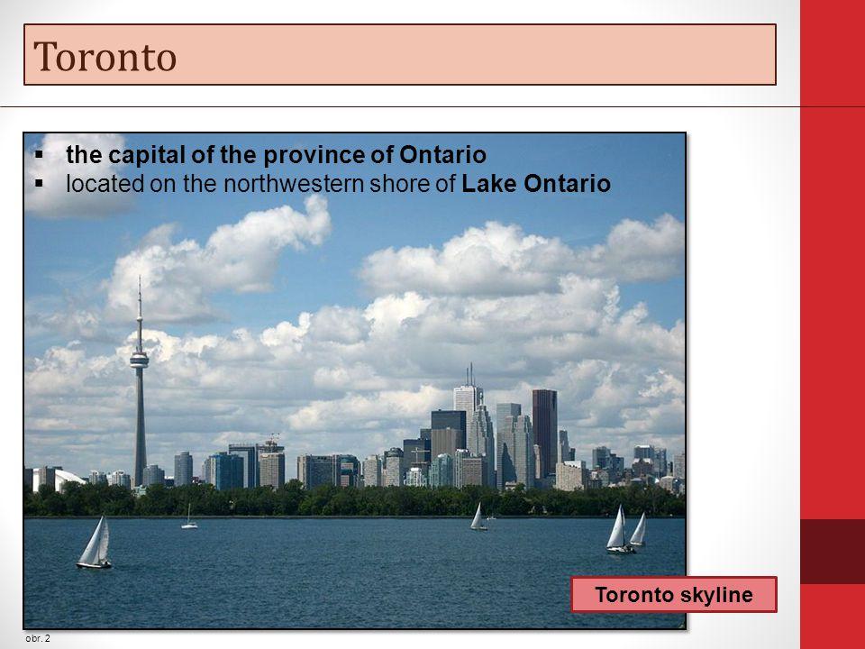 Toronto obr. 2 Toronto skyline  the capital of the province of Ontario  located on the northwestern shore of Lake Ontario
