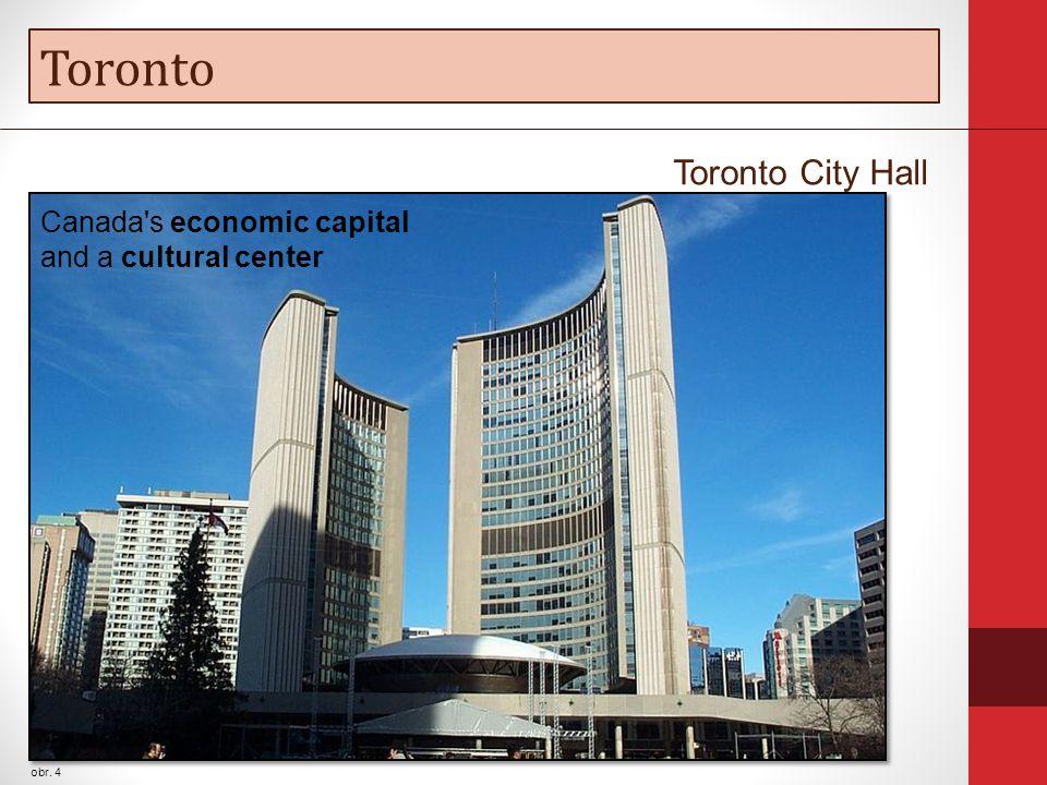 Toronto obr. 4 Toronto City Hall Canada's economic capital and a cultural center
