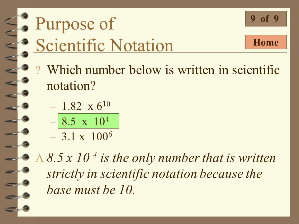 Purpose of Scientific Notation 8 of 9 4 Multiplying by a multiple of ten can be done by moving the decimal.