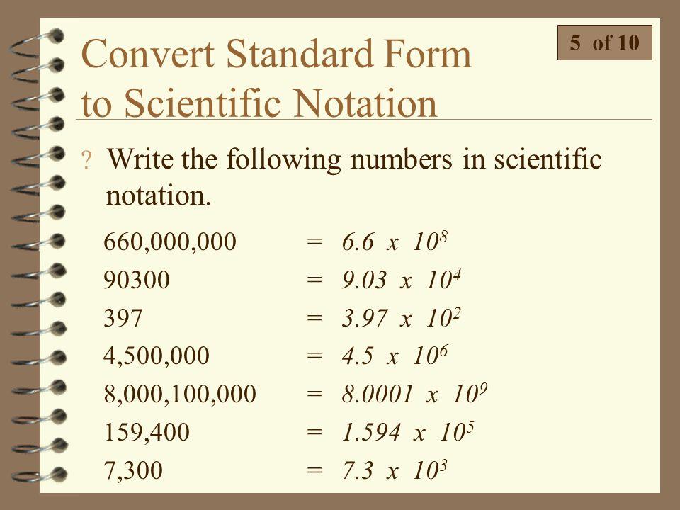 Convert Standard Form to Scientific Notation  Write 8,760,000,000 in scientific notation.