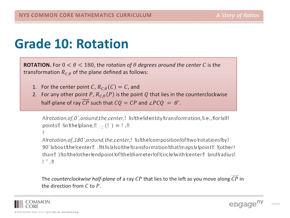 © 2012 Common Core, Inc. All rights reserved. commoncore.org NYS COMMON CORE MATHEMATICS CURRICULUM A Story of Ratios Grade 10: Rotation