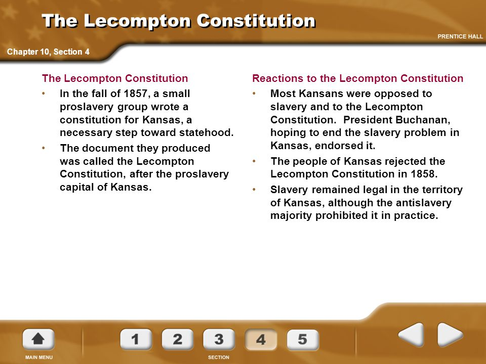 The Lecompton Constitution In the fall of 1857, a small proslavery group wrote a constitution for Kansas, a necessary step toward statehood.