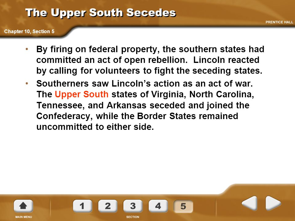 The Upper South Secedes By firing on federal property, the southern states had committed an act of open rebellion.