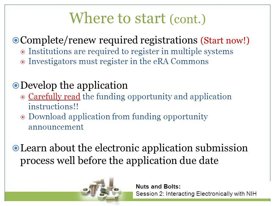  Complete/renew required registrations (Start now!)  Institutions are required to register in multiple systems  Investigators must register in the