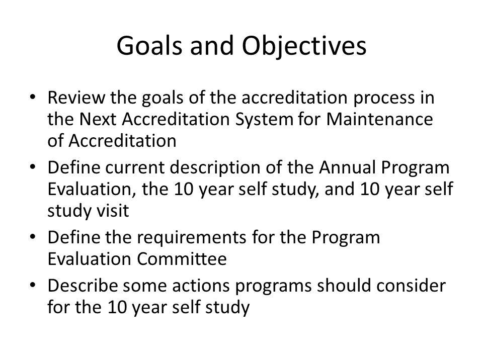 The Next Accreditation System Continuous Observations Identify Opportunities for Improvement Program Makes Improvement(s) Assess Program Improvement(s) Promote Innovation