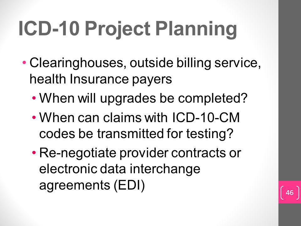 ICD-10 Project Planning Clearinghouses, outside billing service, health Insurance payers When will upgrades be completed.