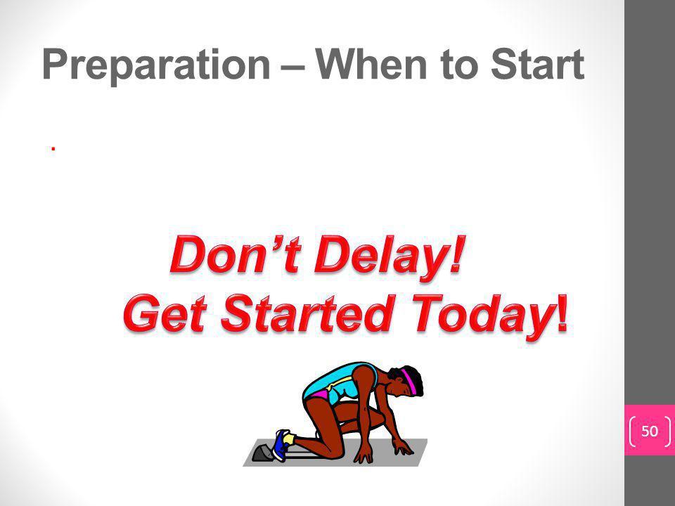 Preparation – When to Start. 50