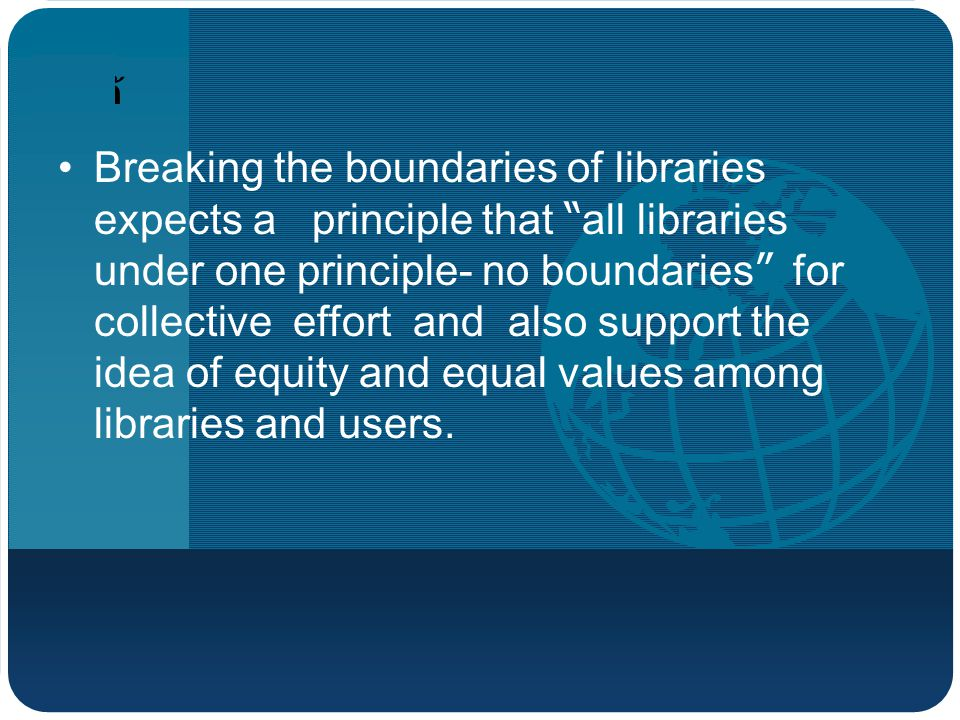 บริษัท โลโก้ Breaking the boundaries of libraries expects a principle that all libraries under one principle- no boundaries for collective effort and also support the idea of equity and equal values among libraries and users.