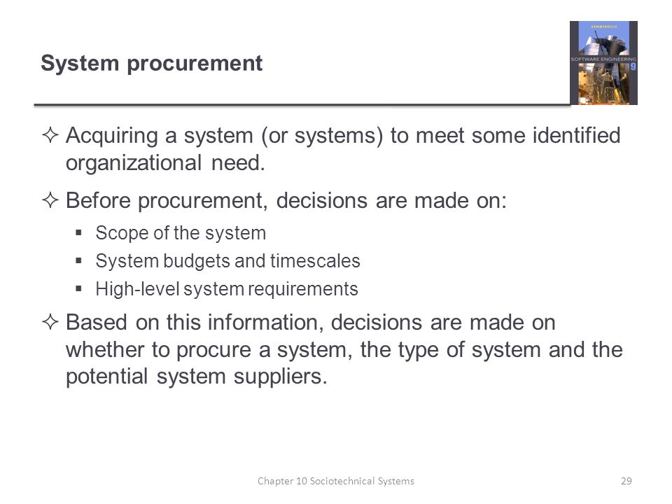 System procurement  Acquiring a system (or systems) to meet some identified organizational need.