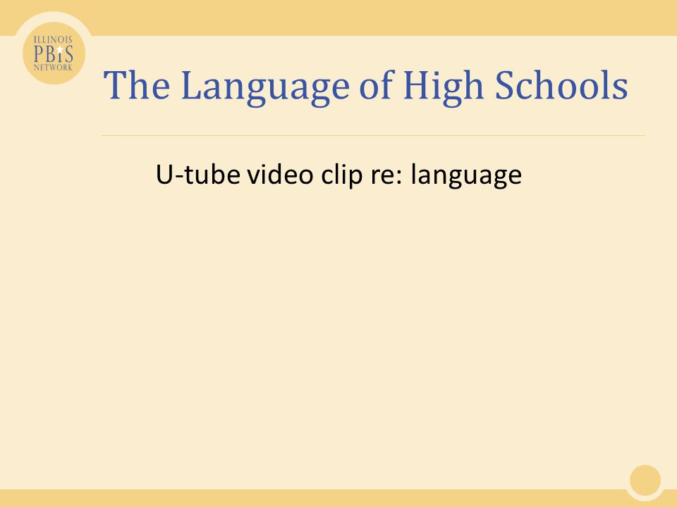The Language of High Schools U-tube video clip re: language