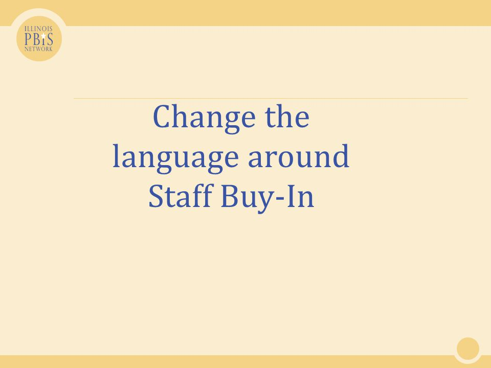 Change the language around Staff Buy-In