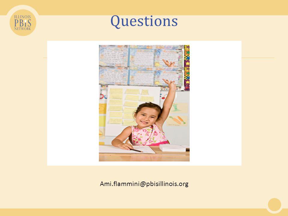 Questions Ami.flammini@pbisillinois.org