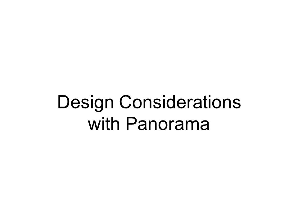 Design Considerations with Panorama