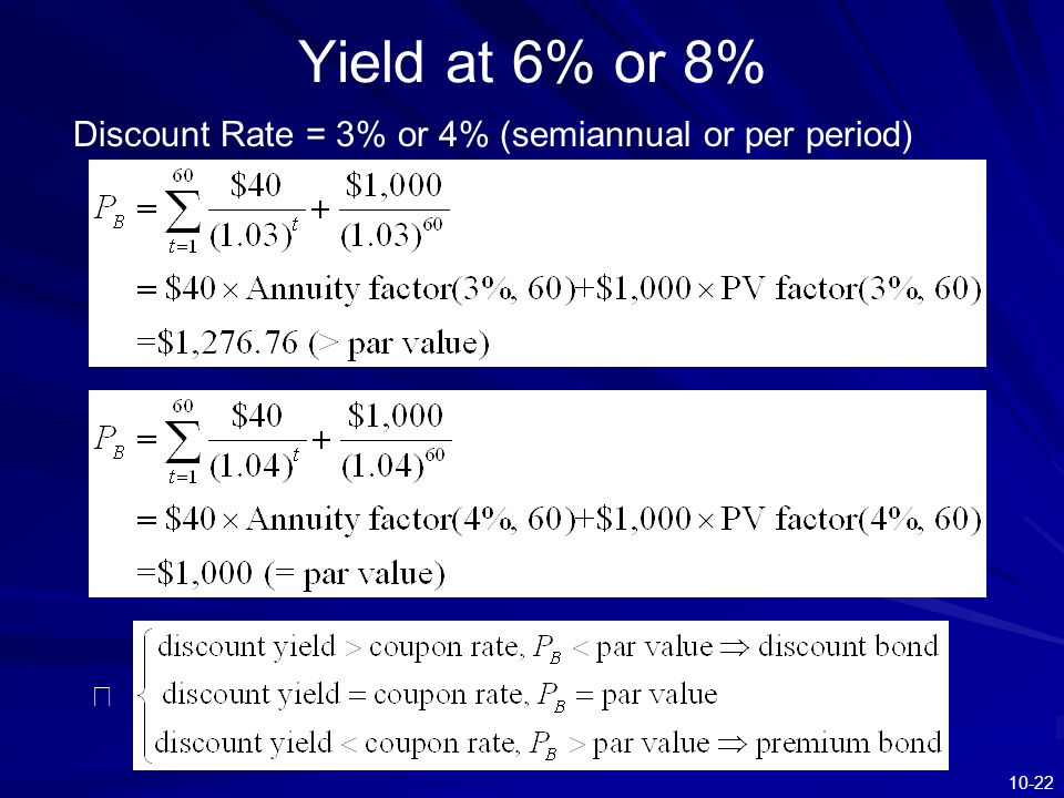 10-22 Yield at 6% or 8% Discount Rate = 3% or 4% (semiannual or per period) ※