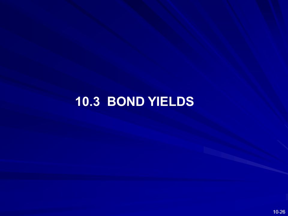 10-26 10.3 BOND YIELDS