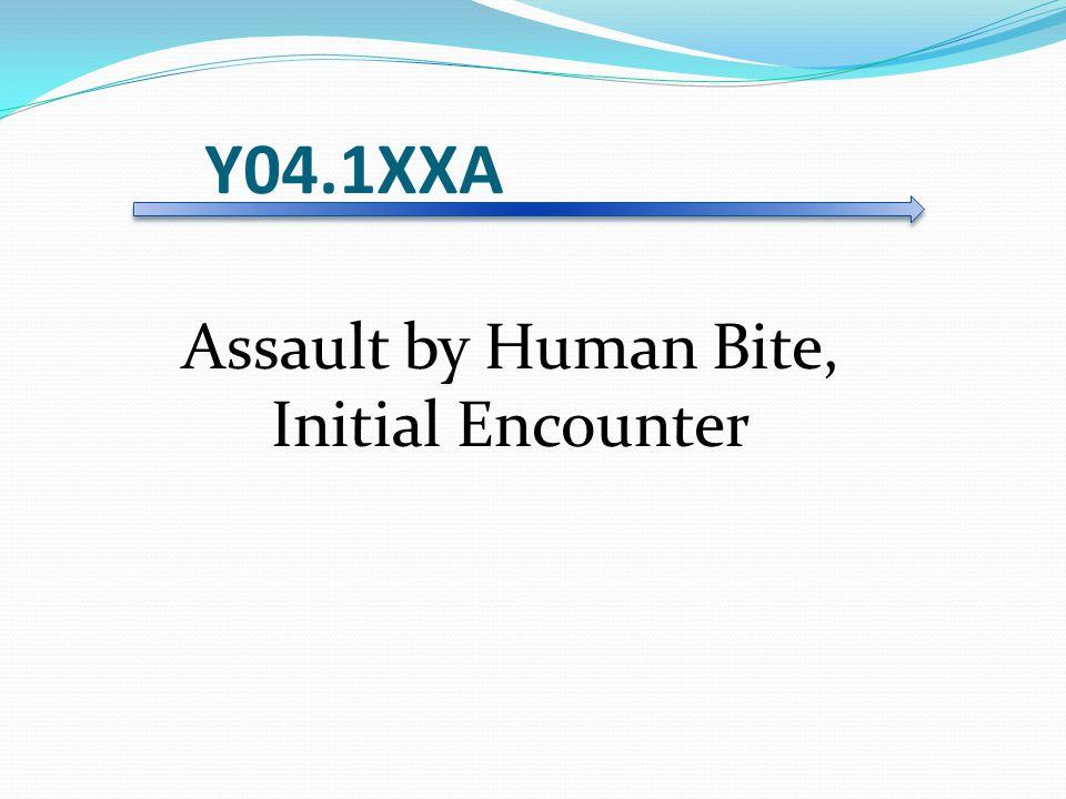 Y04.1XXA Assault by Human Bite, Initial Encounter