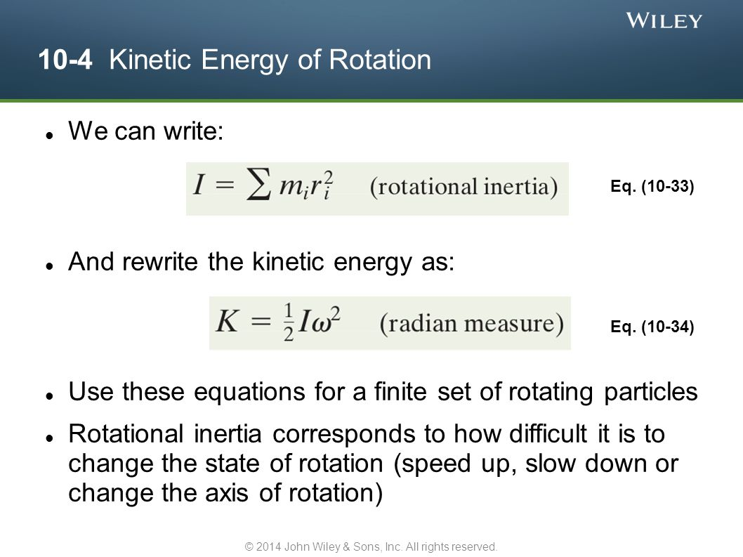 10-4 Kinetic Energy of Rotation Figure 10-11 Answer: They are all equal.