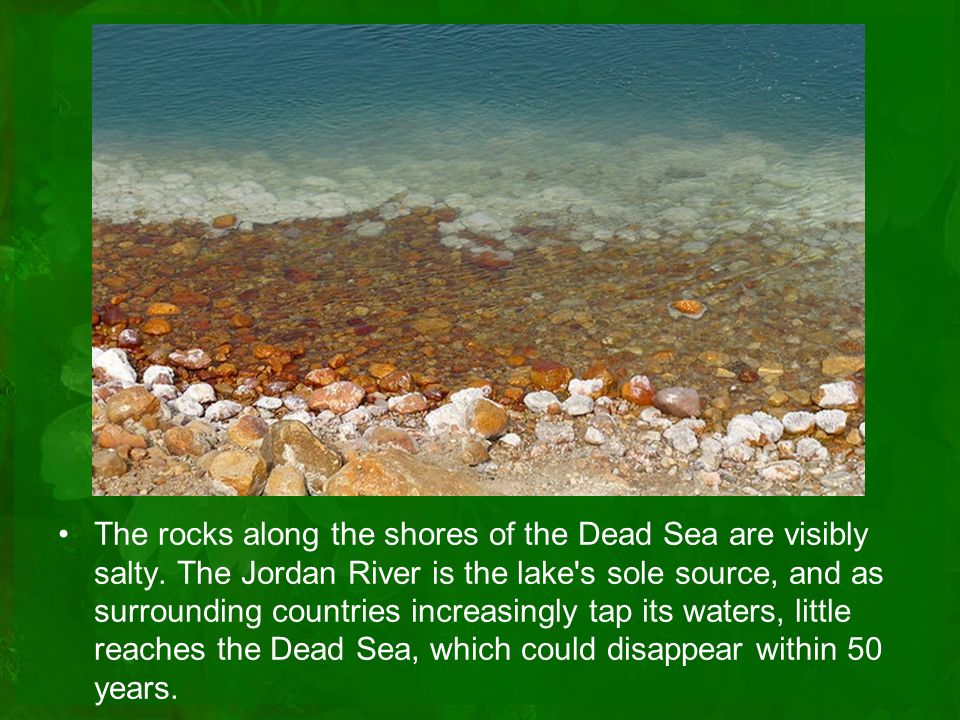 The rocks along the shores of the Dead Sea are visibly salty.