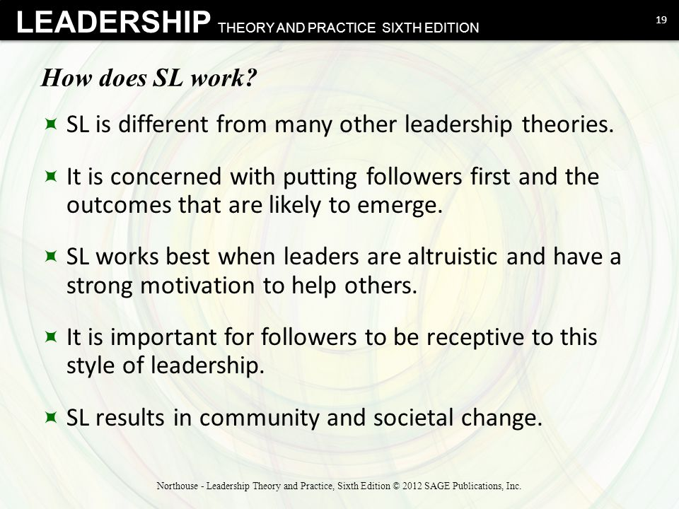 LEADERSHIP THEORY AND PRACTICE SIXTH EDITION How does SL work.