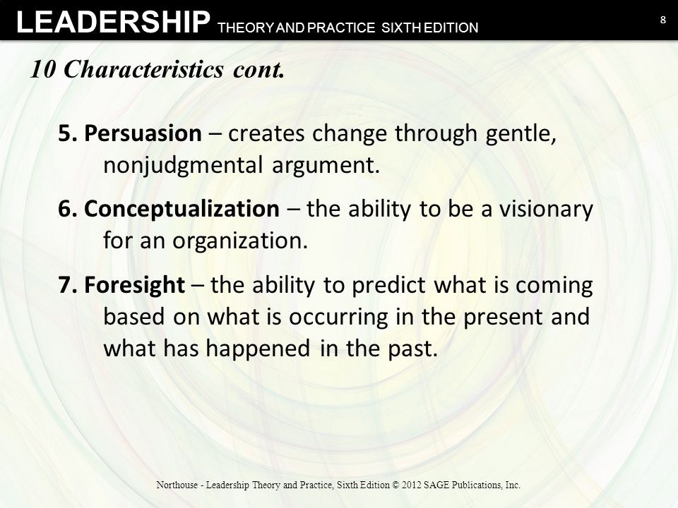 LEADERSHIP THEORY AND PRACTICE SIXTH EDITION 10 Characteristics cont.